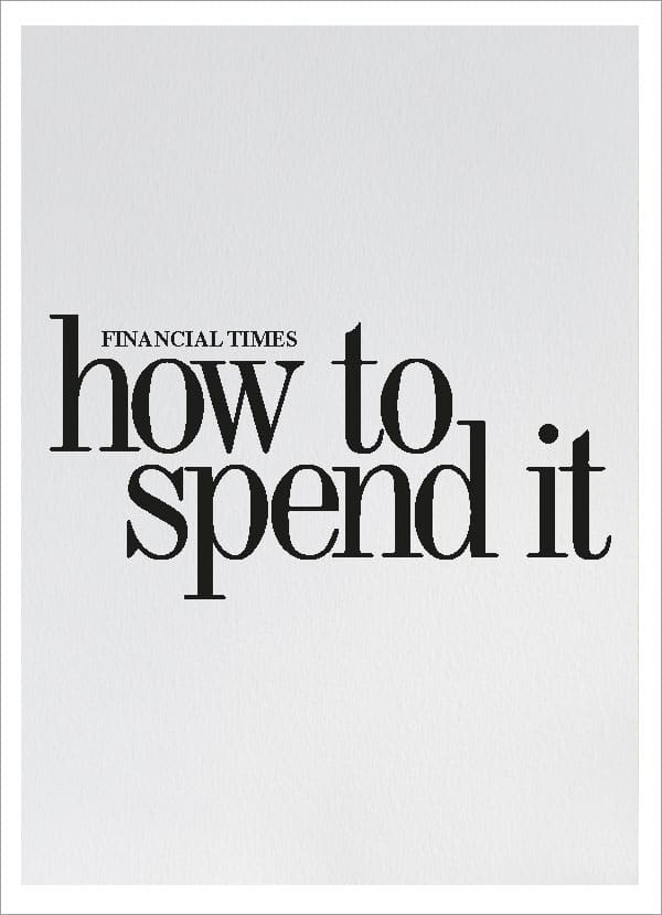 FINANCIAL TIMES - How to Spent It